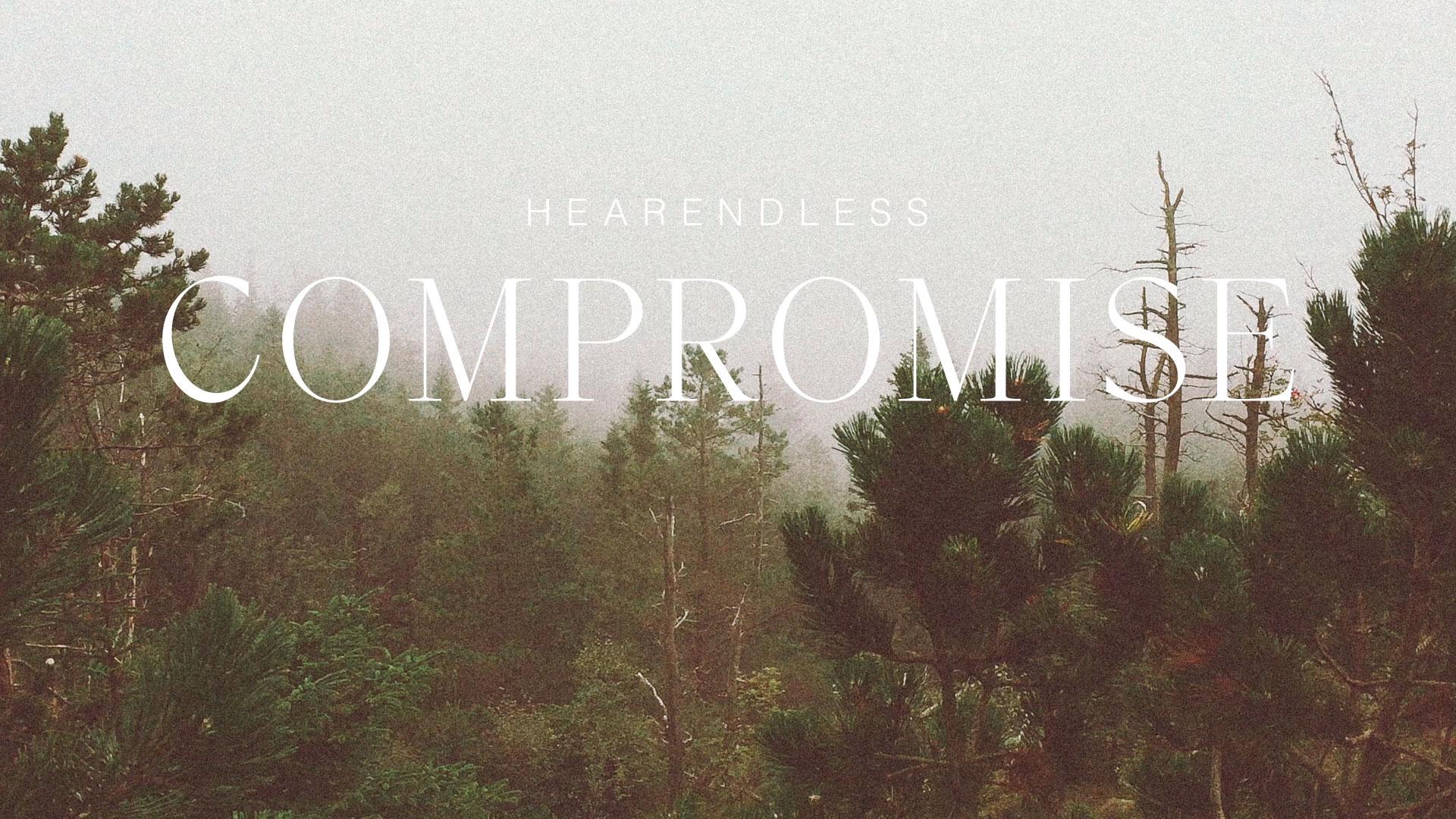 HEARENDLESS – TEMA: COMPROMISE